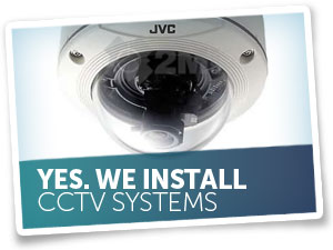 We Install CCTV Systems